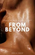 From Beyond | Summer 2018 by arcepain