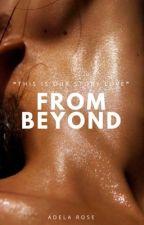 From Beyond | REWRITING by adelaroses