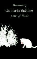 Un Morso Sublime [In Revisione] by Fiamma007