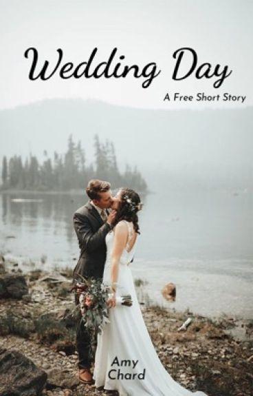 Wedding Day - short piece by AmyChard
