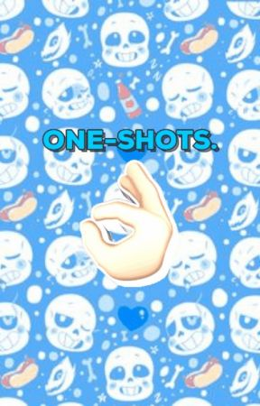 One-shots AU's x reader. by bloodyclau
