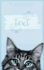The Pets Text by kizzxoxoes