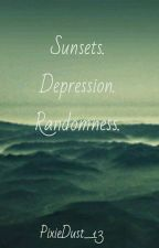 Sunsets. Depression. Randomness. by PixieDust_13