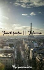 Joeck fanfic || J drama by yensidclaire