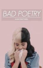 Bad Poetry  by alwayswithmel
