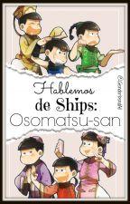 Hablemos de Shipps: Osomatsu-san by GenderbendAll