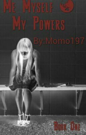 Me, Myself & My Powers  by Momo197