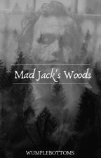 Mad Jack's Woods  by Wumplebottoms