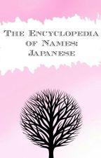The Encyclopedia of Names: Japanese by teokbokky