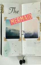 The Mermaid Diaries (True story) by MarisaSunman