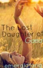 The Lost Daughter Of Gaea (a Percy Jackson fan-fic) [Under Major Editing] by emeraldfang