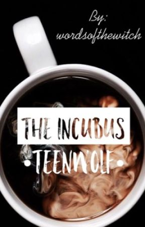 The Incubus |teen wolf| by WordsOfTheWitch