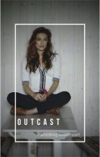Outcast by Panicking_Sweetheart