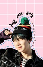 Just One Day | Min Yoongi by infxresman