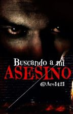 Buscando a mi asesino  by Are1421