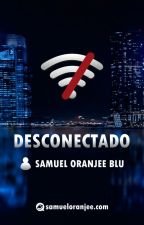 Desconectado - Samuel Oranjee Blu by SamuelOranjee