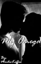My Omega [OnHold/Re-writing] by GaySpaceTrash