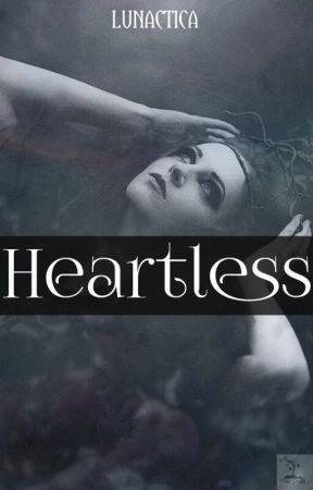 Heartless [HIATUS] by Lunactica