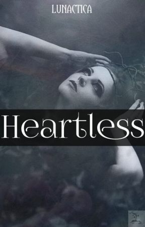 Heartless [HIATUS] by Lunactica