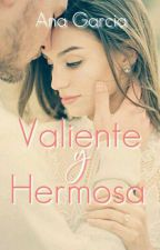 Valiente y Hermosa  by aniwiischapter