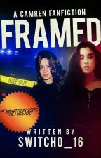 Framed: A Camren/Norminah Fanfic by Switcho_16