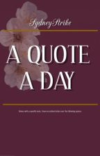 A Quote A Day by SydneyStrike