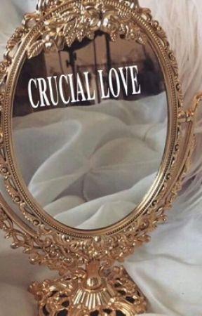 Crucial Love (WATTYS2017) by Ari_Empire
