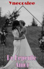 De Repente Amor (ROMANCE LÉSBICO) by KaahCossentino