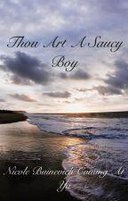 Thou Art A Saucy Boy by NicoleBuin