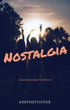 nostalgia // bajancanadian by floweyphil