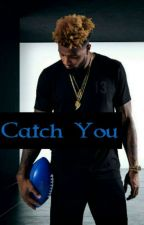 Catch You (Book 1) by Lilcubefalife