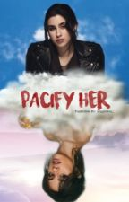Pacify Her •Camren• {ShortFic} by Paynesarcasm