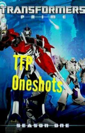 TFP Oneshots - Optimus Prime X Ignored! Reader - Wattpad