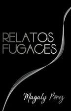 Relatos fugaces © by MagalyPerez017