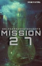 Mission 27 by OnlyDarkenedThoughts