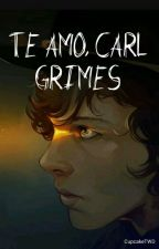 Te amo {Carl y Clementine} by CupcakeTWD