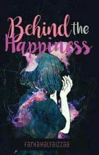Behind The Happiness by farhahalfaizzaa
