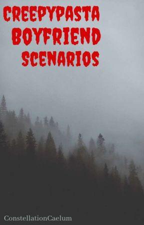 Creepypasta Boyfriend Scenarios by BlueJaysMama