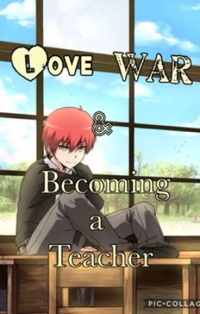 Love War and Becoming a Teacher by EmberRosemj13