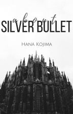 About Silver Bullet ✗ A Companion Book by Hana_Kojima