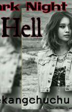Dark Night Hell by EkangChuchu