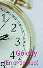 Golddy (en el tiempo) by Yandere__Chan1234