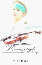 Manuscript of Strings by thdrmr_