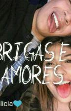 Brigas E Amores ❤❤❤ #paulicia   by JuliaRodrigues122913