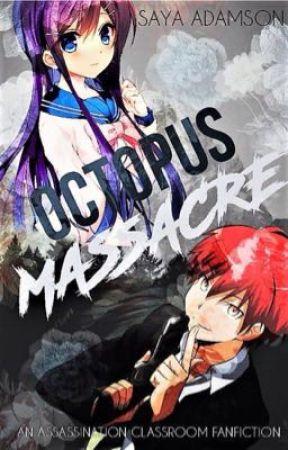 Octopus Massacre (assassination classroom fanfic) (Karma Akabane X OC) by Sayaqueen
