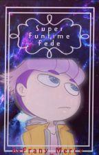¡Súper Funtime Fede! (Felix X Fede) [#FNAFHS] by Frany_Mercy