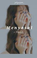 「Menyesal ✔ Markri」 by jaehyunjaem_