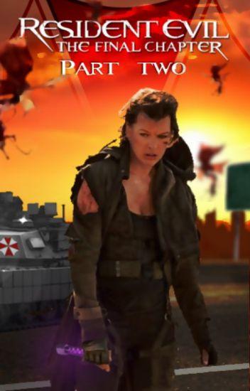 Resident Evil: The Final Chapter - Part 2 - Halston S  - Wattpad