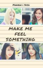 Make Me Feel Something [Minayeon & Satzu] by StillDerp