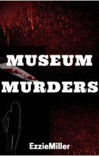 Museum Murders  by EzzieMiller